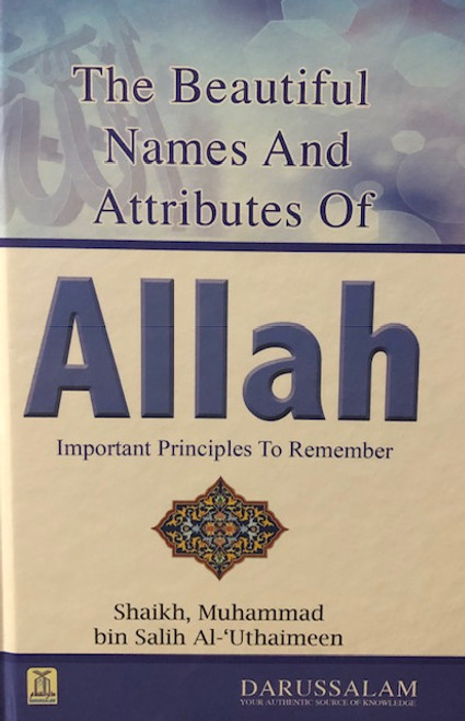 The Beautiful Names And Attributes Of Allah  By Shaykh Muhammad Al-Uthaymeen