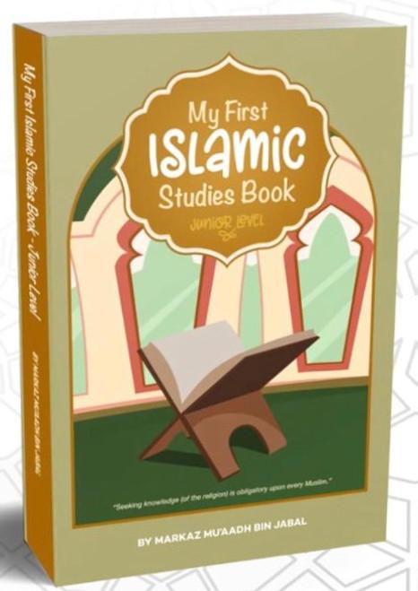 My First Islamic Studies Book(Junior Level / Hardback) By Markaz Mu'aadh Bin Jabal