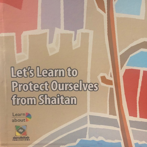 Let's Learn To Protect Ourselves From Shaitan By Dar Ul Kitab
