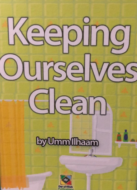 Keeping Ourselves Clean By Dar Ul Kitab Publications