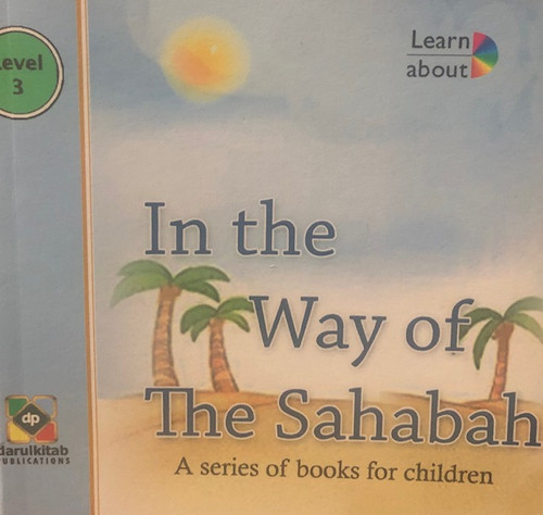 In The Way Of The Sahabah By Dar Ul Kitab Publications