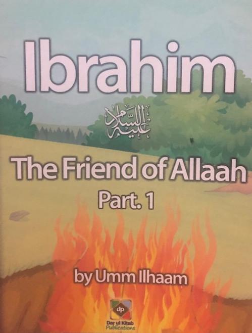 Ibrahim(The Friends Of Allaah - Pt.1 & 2)- By Dar Ul- Kitab Publications