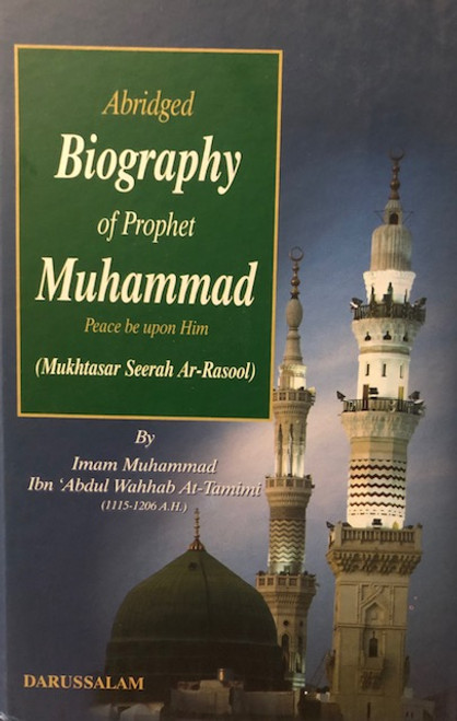 Abridged Biography Of Prophet Muhammad By Shaykh Muhammad  Ibn Abdul Wahhab- Darussalam
