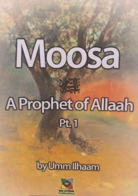 Moosa (A Prophet Of Allah) Pt.1 to 3 By Dar Ul Kitab