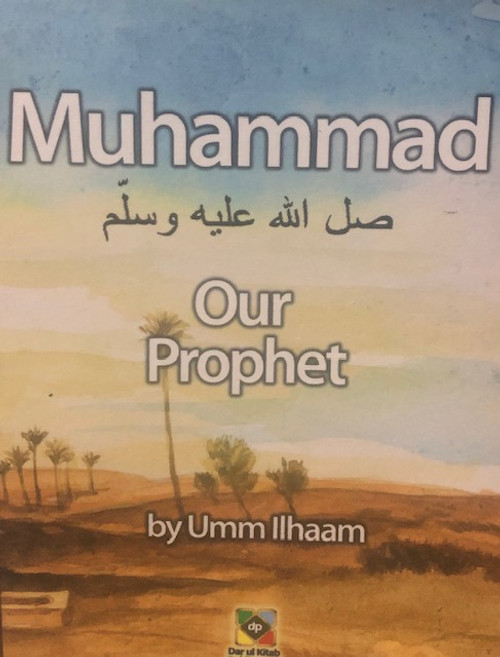 Muhammad (Our Prophet) By Dar Ul Kitab