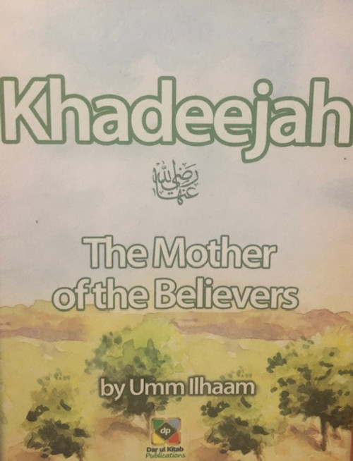 Khadeejah (The Mother Of The Believers) By Dar Ul Kitab