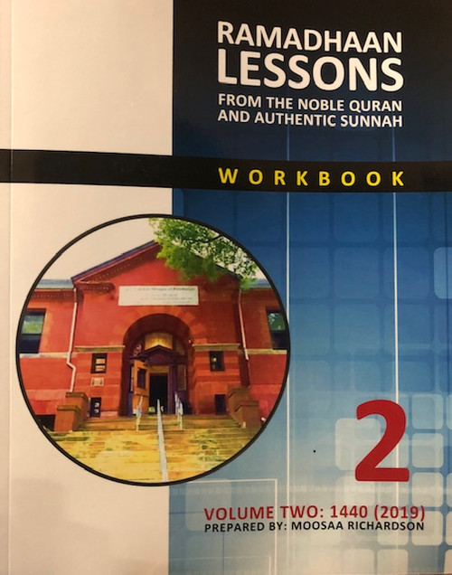 Ramadhaan Lessons(From The Noble Quran & Authentic Sunnah) Workbook-Vol.2 By Moosaa Richardson