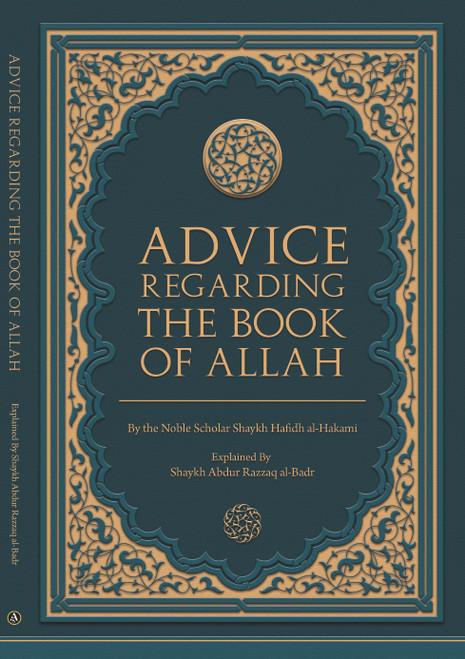 Advice Regarding The Book Of Allah By Shaykh Hafidh Al-Hakami (1377 A.H.)Explained By Shaykh Abdur Razzaq Al-Badr