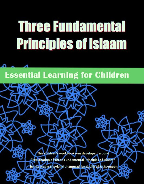Three Fundamental Principles Of Islaam (Children's Workbook) By Pine Hill Publications
