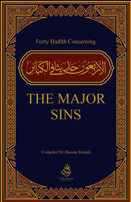 Forty Hadith Concerning Major Sins Compiled By Hassan Somali