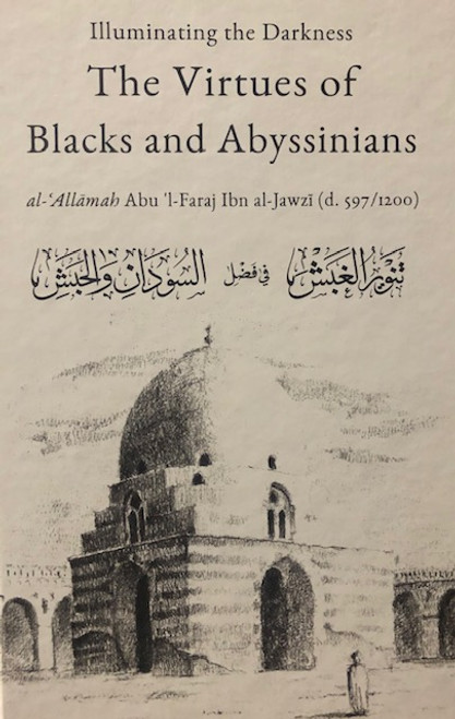 The Virtues Of Blacks And Abyssinians(Hardback) By Ibn Al-Jawzi (d.597 / 1200)