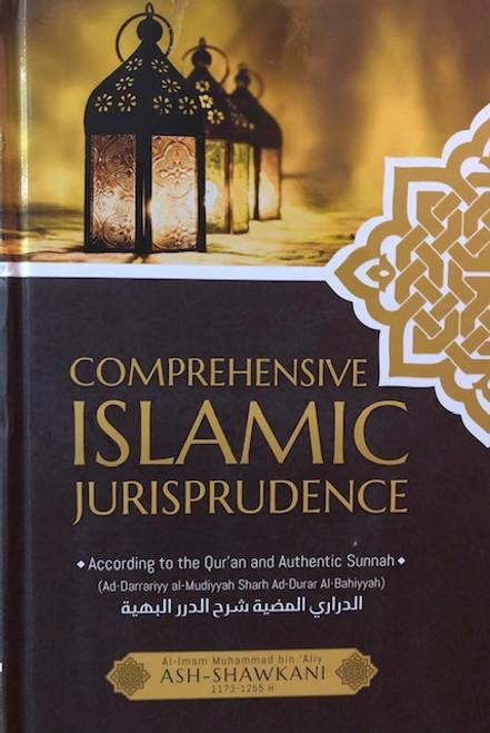 Comprehensive Islamic Jurisprudence According to the Quran and Authentic Sunnah By Al-Imam Muhammad Bin Aliy Ash-Shawkani [d.1250 AH]