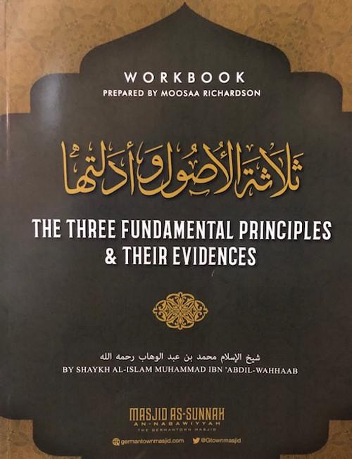 The Three Fundamental Principles  & Their Evidence (Workbook) Prepared By Moosaa Richardson