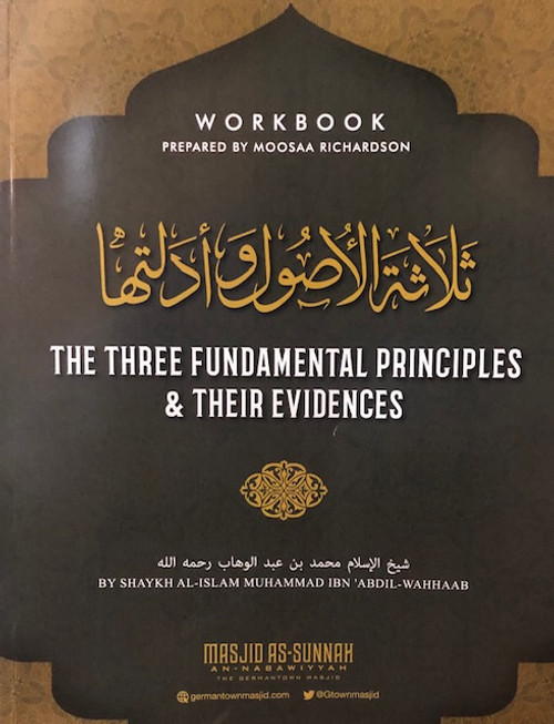 The Three Fundamental Principles  & Their Evidence (Workbook) Prepared By Moosaa Richardson