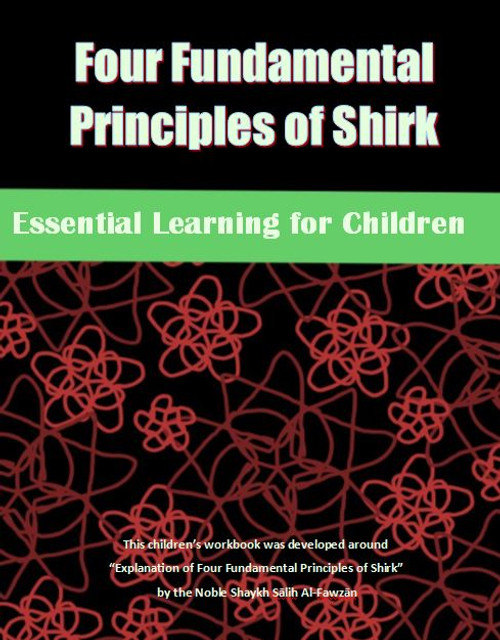Four Fundamental Principles Of Shirk (Essential Learning For Children) -Revised Edition By Pine Hill Publication