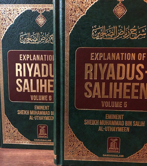 EXPLANATION OF RIYADUS-SALIHEEN (VOL. 5 & 6) SHAYKH MUHAMMAD BIN SALIH AL-UTHAYMEEN