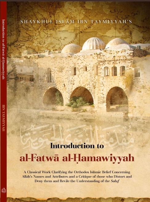 Introduction To Al-Fatwa Al-Hamawiyyah By Shaykhul Islam Ibn Taymiyyah