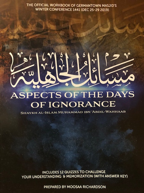 Aspects Of The Days Of Ignorance (Workbook) -Germantown Masjid's Winter Conference 1441/2019