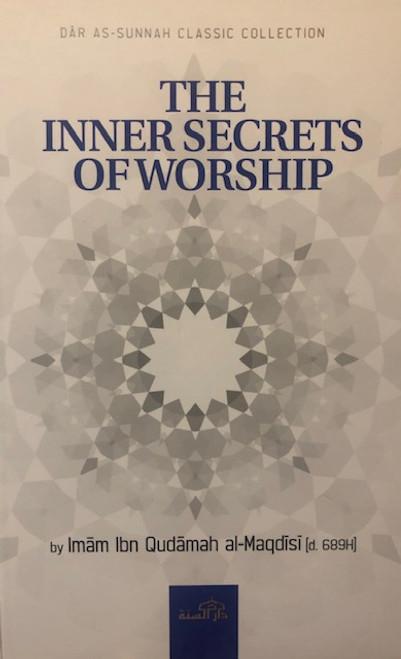 The Inner Secrets Of Worship By Imam Ibn Qudamah Al-Maqdisi[d. 689H]