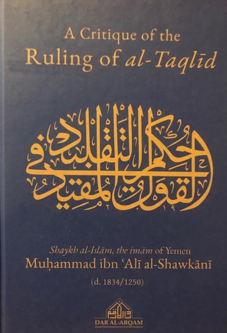 A Critique Of The Ruling Of Al-Taqlid By Shaykh Muhammad Al-Shawkani