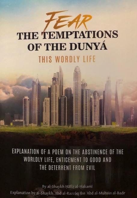 Fear The Temptations Of The Dunya This Worldly Life By Haafidh Al-Hakamee Expl. Shaykh Abdur Razzaq Al-Abbaad