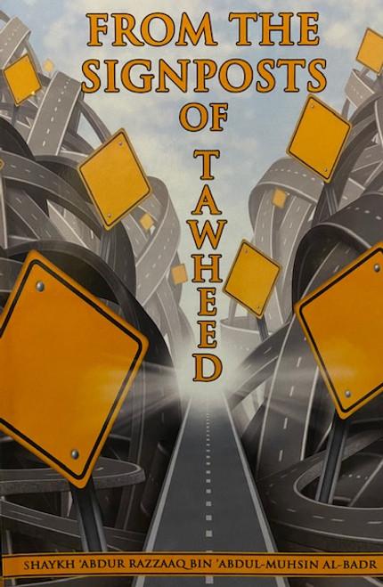 From The Signposts Of Tawheed By Shaykh Abdur Razzaq Al-Abbaad