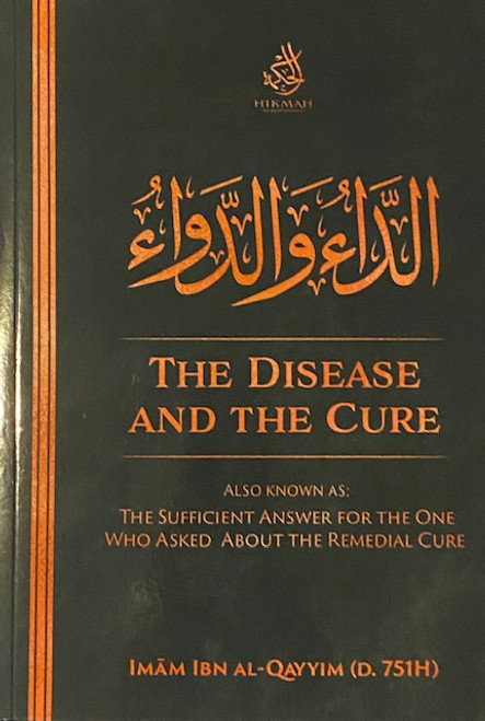 The Disease & The Cure By Imam Ibn Al-Qayyim (D. 751)