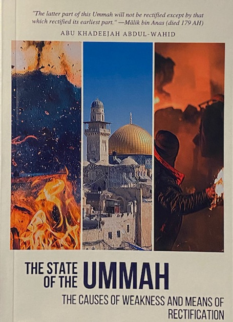 The State Of The  Ummah (The Causes Of Weakness & Means Of Rectification) -Pocket Size By Abu Khadeejah Abdul Wahid