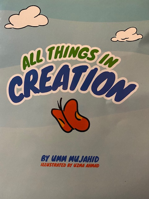 All Things In Creation By Umm Mujahid