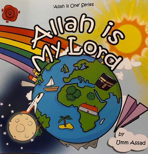 Allah Is My Lord B y Umm Assad