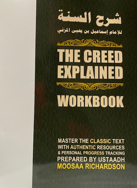 The Creed Explained (Workbook / Study Guide) Sharh as-Sunnah of al-Muzani By Moosaa Richardson