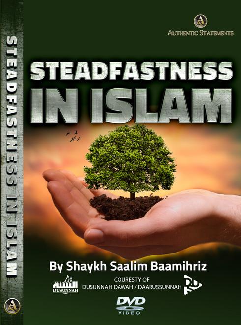 Steadfastness in Islam By Shaykh Saalim Baamihriz