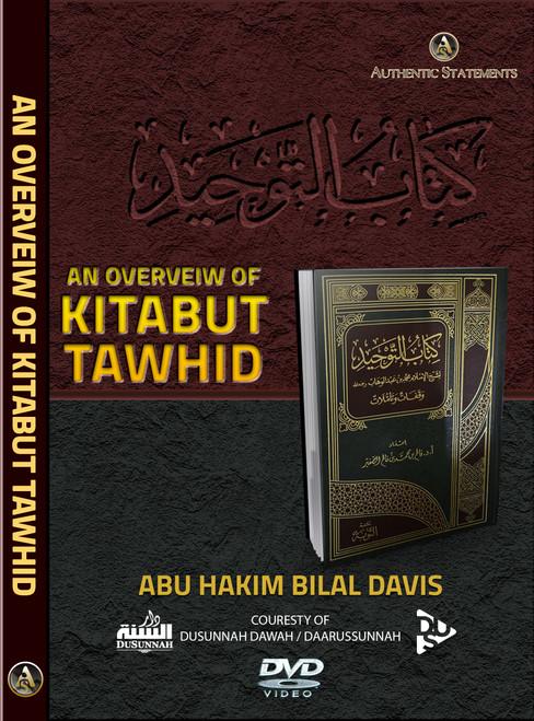 An Overveiw Of Kitabut Tawhid By Abu Hakeem Bilal Davis