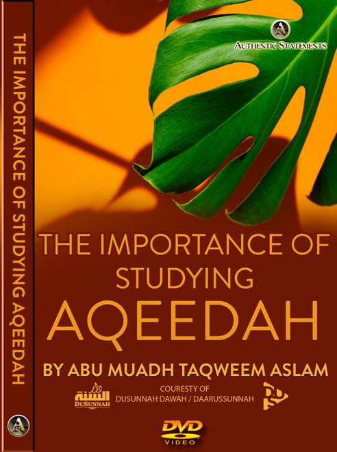 The importance of studying Aqeedah By Abu Muadh Taqweem Aslam