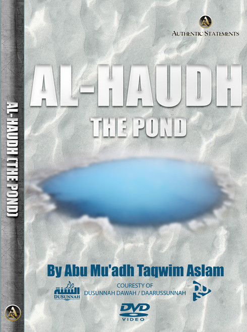 The Haudh (Pond) -Abu Muadh Taqweem Aslam