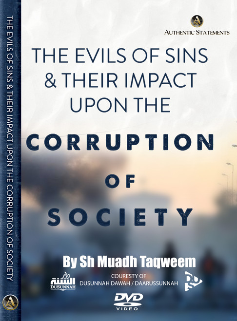 The Evils Of Sins & Their Impact Upon The Corruption Of Society By  Abu Muadh Taqweem