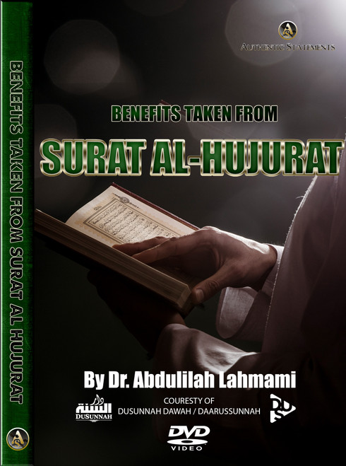 Benefits Taken from Surat al Hujurat By Dr. Abdulilah Lahmami