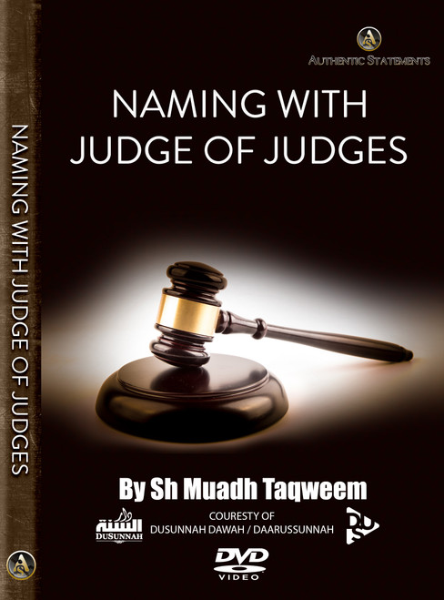 Naming With Judge Of Judges By Abu Muadh Taqweem Aslam