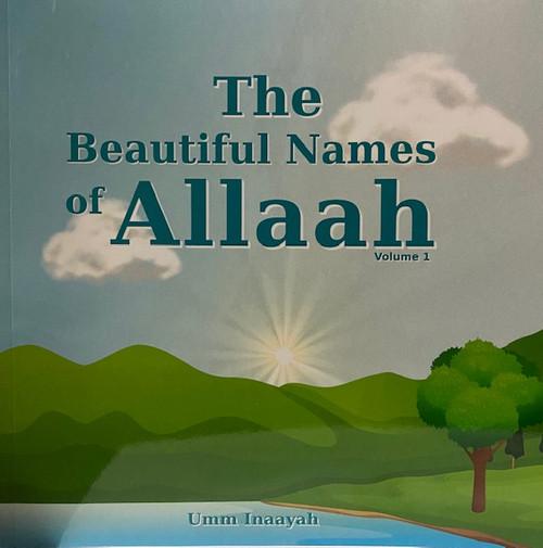 The Beautiful Names Of Allah -Vol.1 By Umm Inaayah