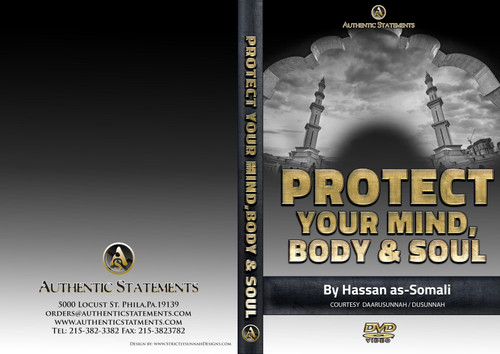 Protect Your Mind,Body And Soul By Hasan As-Somali