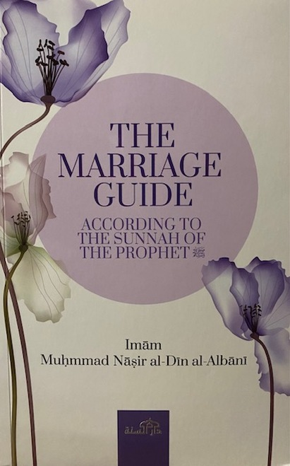 The Marriage Guide By Imam Muhammad Nasirudin Al-Albani