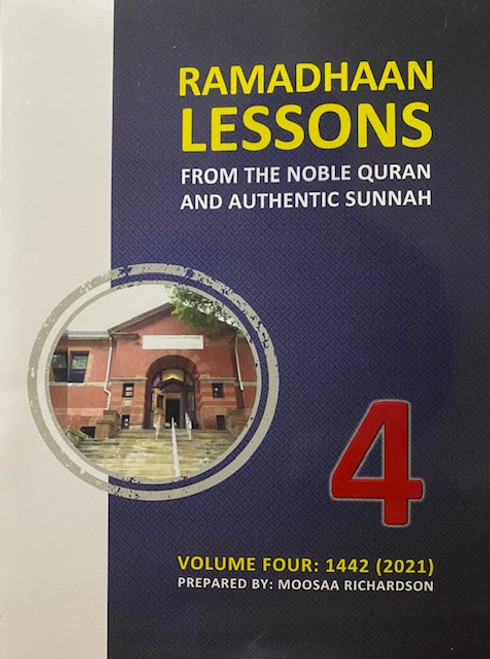 RAMADHAAN LESSONS(FROM THE NOBLE QURAN & AUTHENTIC SUNNAH) WORKBOOK-BK.4 BY MOOSAA RICHARDSON