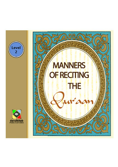 Manners of Reciting The Qur'aan By Darul Kitab
