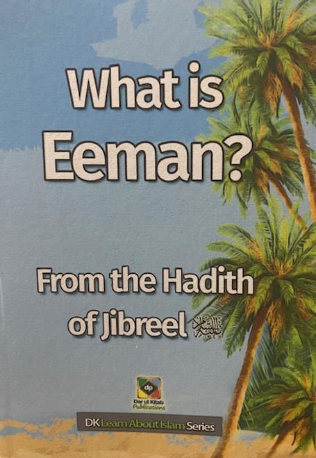 What Is Eeman (From The Hadith Of Jibreel) By Darul kitab