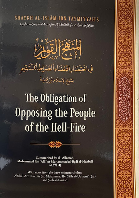 The Obligation Of Opposing The People Of The Hell-Fire By Shaykh al-Islam ibn Taymiyyah