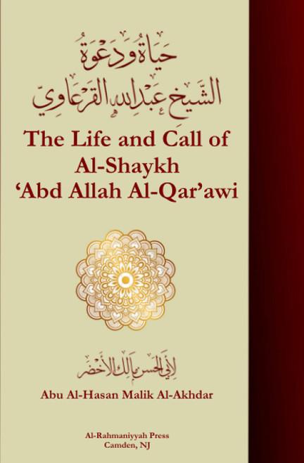 The Life and Call of Shaykh 'Abd Allah al-Qar'awi By Abu al-Hasan Malik Al-Akhdar