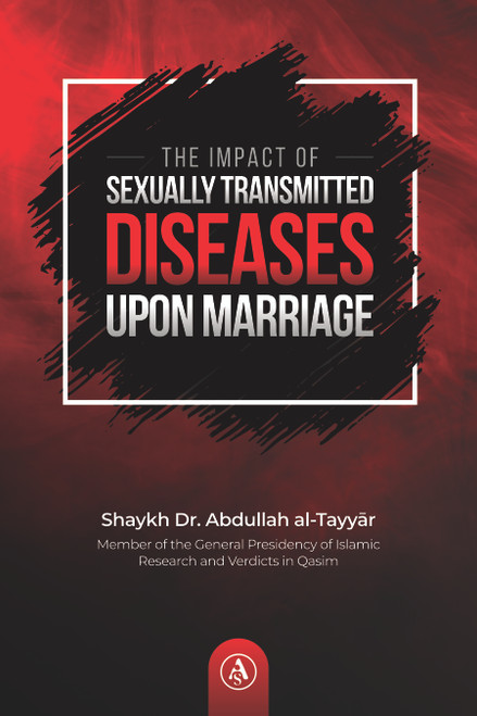 The Impact Of Sexually Transmitted Diseases Upon Marriage By Shaykh Dr.Abdullah al-Tayyar