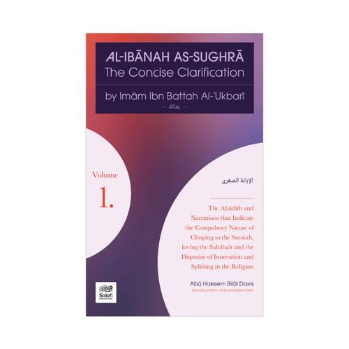 Al-Ibanah As-Sughra –The Concise Clarifications By Imam Ibn Battah Al-'Ukbari
