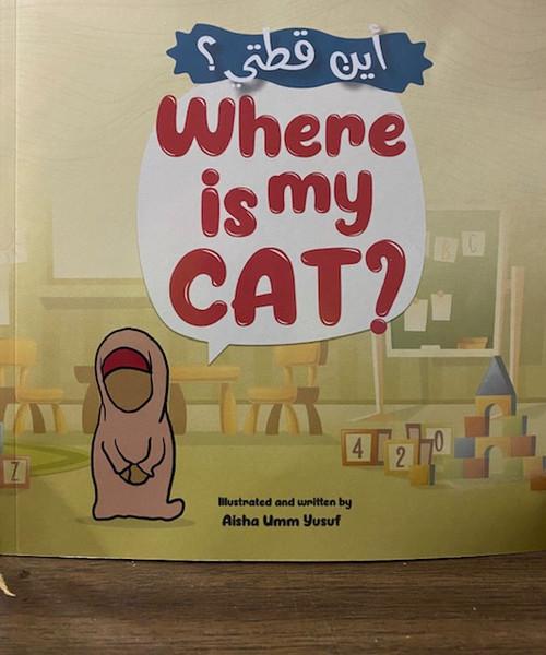 Where Is My Cat ? By Aisha Umm Yusuf