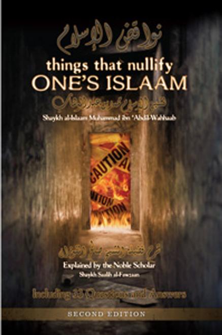 Things that nullify One's Islaam/Shaykh Muhammad Ibn Abdul Wahhaab Explained by Shaykh Saali al-Fawzaan